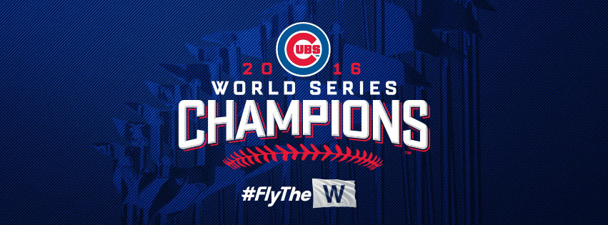 "Picture of the Chicago Cubs logo with the phrase ""2016 World Series Champions"" and ""#FlyTheW""."