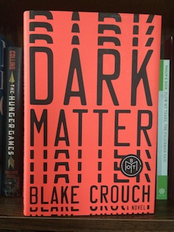 Photo of the book Dark Matter by Blake Crouch on a bookshelf.