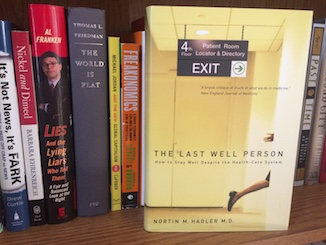 Photo of book The Last Well Person: How to Stay Well Despite the Health Care System by Nortin M. Hadler, M.D. on a bookshelf.