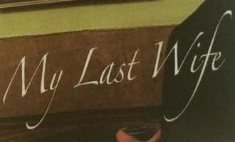 "Photo of the words ""My Last Wife."""